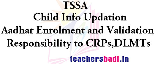 Child Info Updation,Aadhar Enrolment,Validation Responsibility to CRPs,DLMTs
