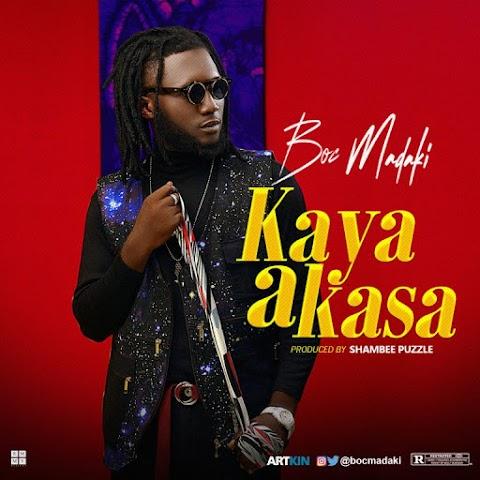 NEW MUSIC: KAYA A KASA - BOC MADAKI (prod. Shambee )