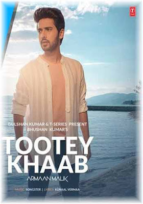 Tootey Khaab By Armaan Malik 2019 Mp3 Song Download Free Poster