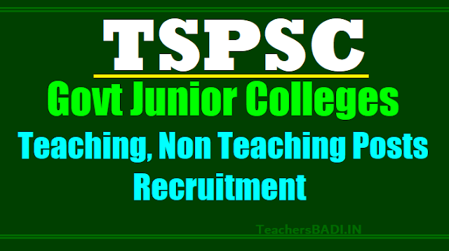 ts to fill 1133 teaching,non teaching posts in govt junior colleges 2017,tspsc would fill the principals,junior lecturers,physical directors,librarians,senior assistants,junior assistants in the government junior colleges