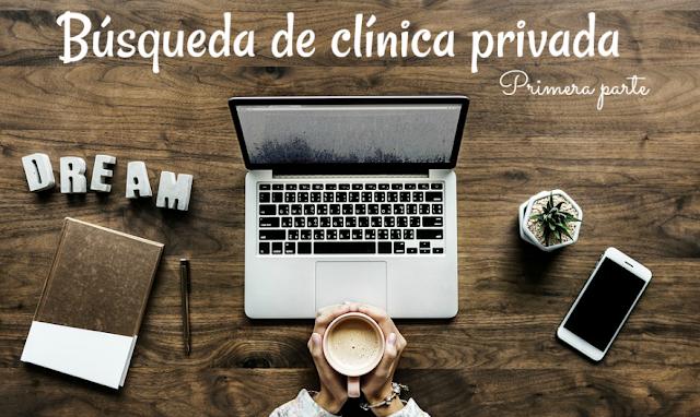Búsqueda de clínica privada - primera parte