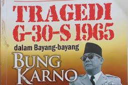 Tragedi G-30-S 1965 dalam Bayang-Bayang Bung Karno Sang Peragu