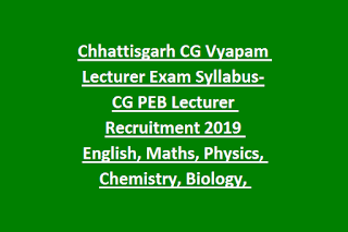 Chhattisgarh CG Vyapam Lecturer Exam Syllabus-CG PEB Lecturer Recruitment 2019 English, Maths, Physics, Chemistry, Biology, Commerce