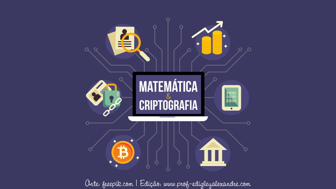 A Matemática aplicada à criptografia