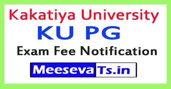 Kakatiya University KU PG Exam Fee Notification 2017