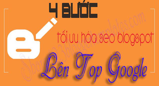 """4 bước tối ưu hóa seo blogspot """"Chuẩn SEO"""" top Google"""