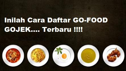cara daftar go food, cara mendaftar go food, cara kerjasama dengan go food, go food gojek