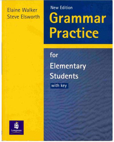 Grammar practice for Elementary  Elaine Walker Steve Elsworth