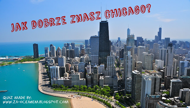 http://za-oceanem.blogspot.com/2017/03/jak-dobrze-znasz-chicago-szybki-quiz.html