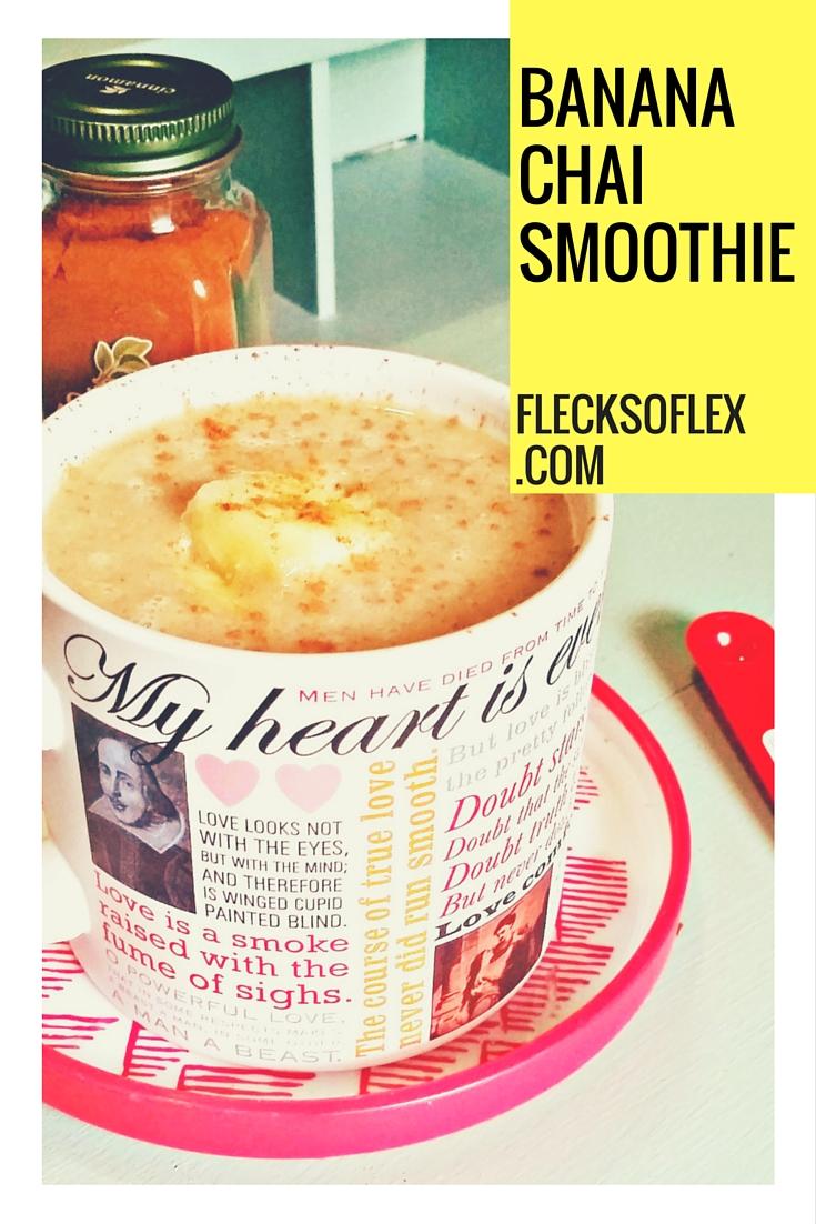 Fit Food: Banana Chai Smoothie - Flecks of Lex