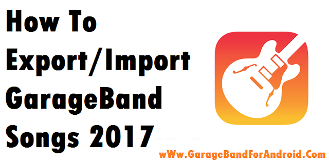 How To Export/Import GarageBand Songs 2017