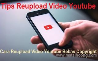 Cara reupload video youtube bebas klaim hak cipta atau copyright
