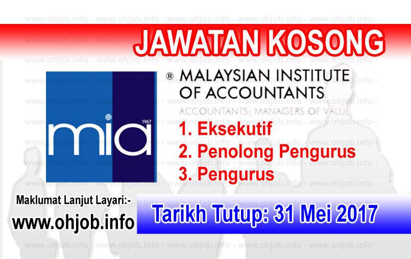 Jawatan Kerja Kosong MIA - Malaysian Institute of Accountants logo www.ohjob.info mei 2017