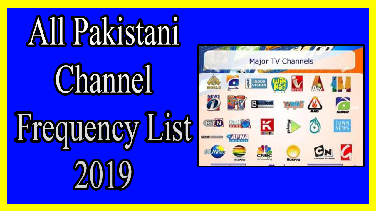 All Pakistani Channel Frequency List 2019 - المحترف العربي | عالم