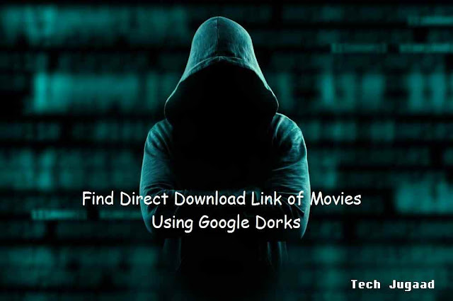 Find Direct Download Link of Movies using Google Dorks