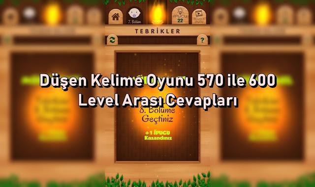Dusen Kelime Oyunu 570 ile 600 Level Arasi Cevaplar