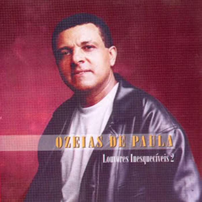 Oz�ias de Paula - Louvores Inesquec�veis Vol.02 1999