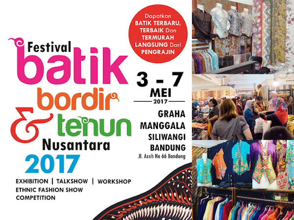 Festival Batik, Bordi,r dan Tenun Nusantara 2017