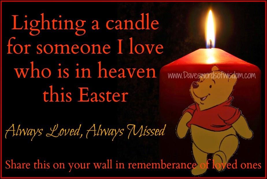 Download Daveswordsofwisdom.com: Remembering loved ones at Easter.