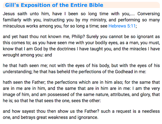 John 14:9.Gill's Exposition of the Entire Bible