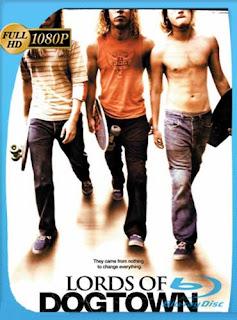 Los Amos De Dogtown (2005) HD [1080p] Latino [GoogleDrive] SilvestreHD