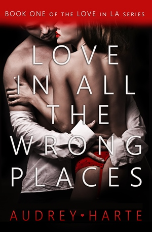 Love in All the Wrong Places (Audrey Harte)