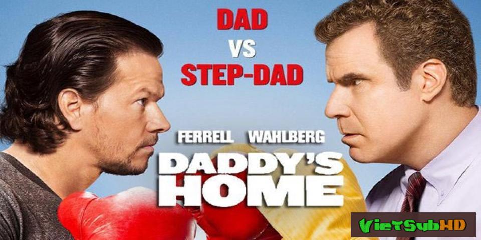 Phim Bố Ngoan, Bố Hư VietSub HD | Daddy's Home 2015