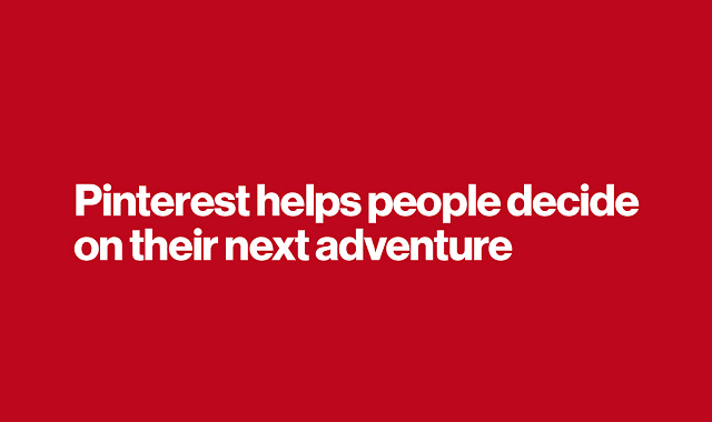 Pinterest Helps People Decide On Their Next Adventure