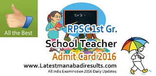 RPSC 1st Grade School Lecturer Exam Admit Card 2016, RPSC School Lecturer 1st Grade Teacher Admit Card 2016 Download, RPSC 1st Grade School Lecturuer Exam Dates Subject wise 2016