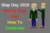 Slap Day 2019: Happy Slap Day How To Celebrate, Quotes, Images, Fanny, Video
