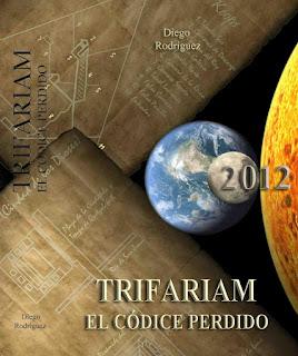 Trifariam, el códice perdido - Diego Rodríguez Álvarez (2011)