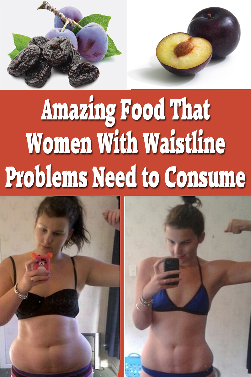 Amazing Food That Women With Waistline Problems Need to Consume