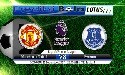 Prediksi Pertandingan antara Manchester United vs Everton 17 September 2017