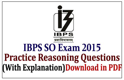 Practice Reasoning Questions for IBPS Specialist Officers Exam 2015