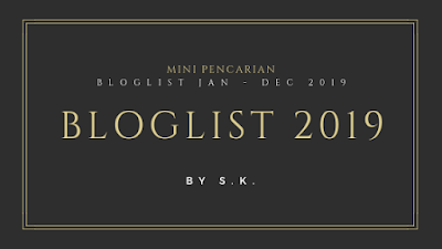 Mini Pencarian Bloglist Jan - Dec 2019 by S.K.