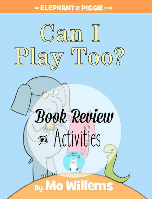 Can I Play Too? by Mo Willems. An Elephant and Piggie book review with follow up activities. #caniplaytoo #mowillems #booksforkids #elephantpiggie #gradeonederful