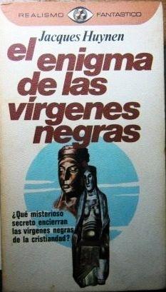 El Enigma de las Virgenes Negras por Jacques Huynen