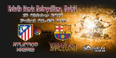 AGEN BOLA ONLINE TERBESAR - PREDIKSI SKOR LALIGA SPANYOL ATLETICO MADRID VS BARCELONA 15 OKTOBER 2017
