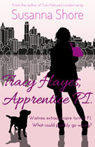 Tracy Hayes, Apprentice P.I. by Susanna Shore