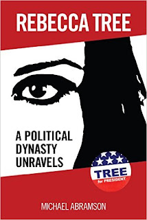 Rebecca Tree: A Political Dynasty Unravels - Mystery/Thriller/Suspense by Michael Abramson