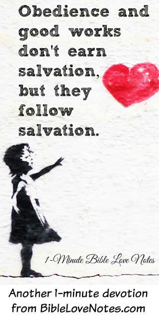 Matthew 22:37-40, Good Works follow Salvation