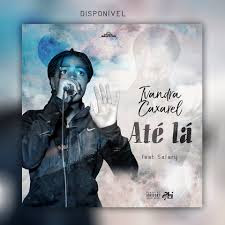 Ivandra Caxarel - Até Lá (Feat. Safari) [Download]