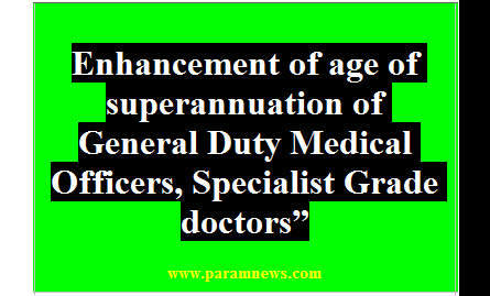 retirement-age-65-for-general-duty-medical-officers-specialist-paramnews