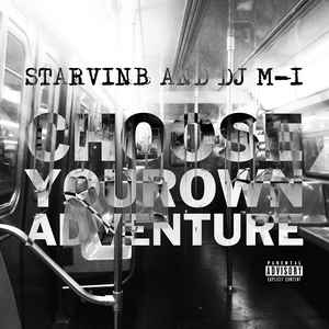 Starvin B & DJ M-1 - Choose Your Own Adventure - Album Download, Itunes Cover, Official Cover, Album CD Cover Art, Tracklist