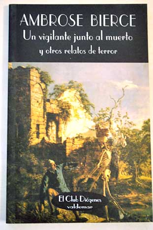 183967 El Vigilante Junto Al Muerto   Ambrose Bierce