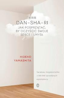 (642) PRZEDPREMIEROWO: DAN - SHA - RI. Jak posprzątać, by oczyścić swoje serce i umysł