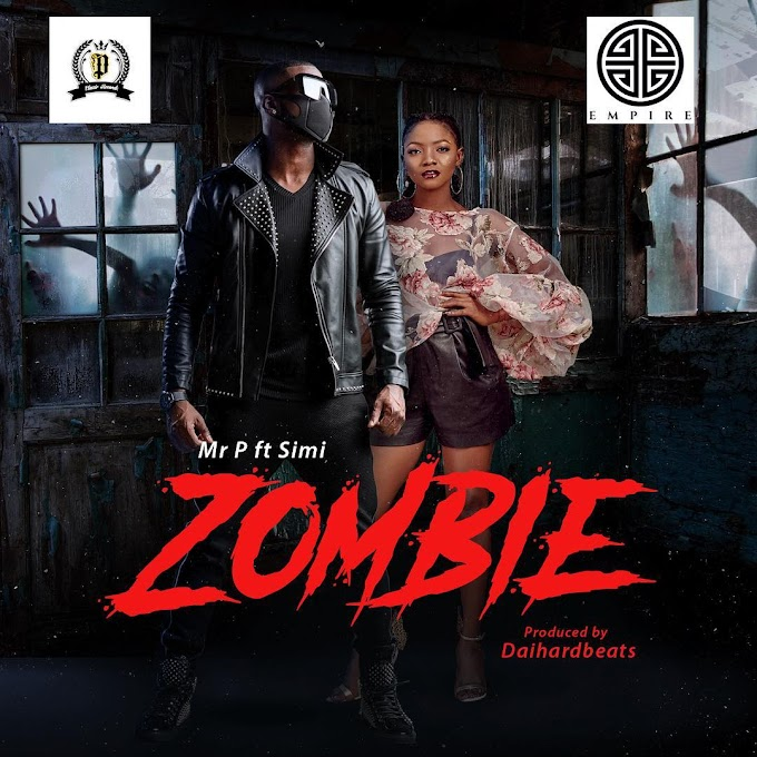 "Mr P – ""Zombie"" ft. Simi [Music]"