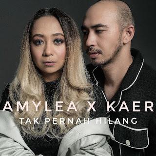 Amylea Tak Pernah Hilang feat Kaer