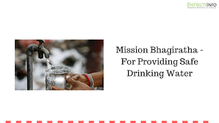 Mission Bhagiratha - For Providing Safe Drinking Water