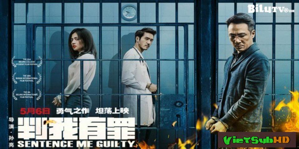 Phim Bằng Chứng Thép Thuyết minh HD | Sentence Me Guilty 2016